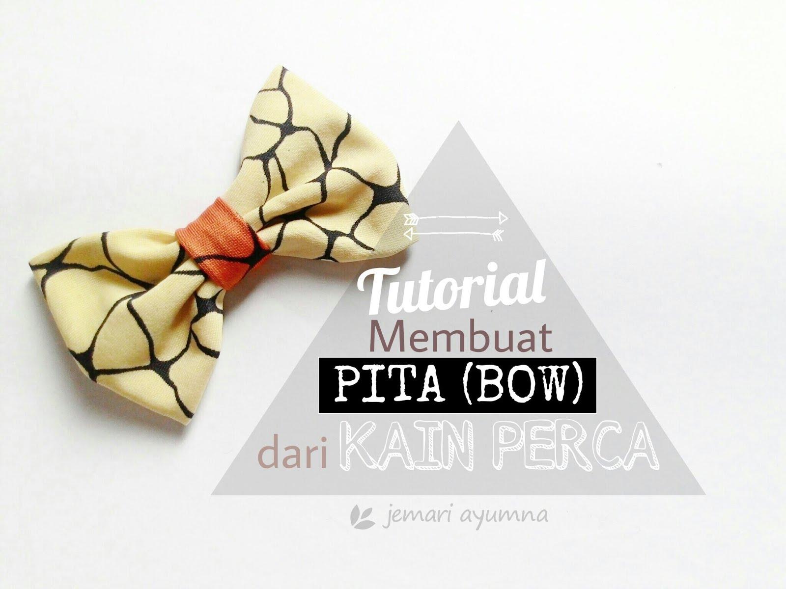 Tutorial dan Tips Membuat Pita Bow dari Kain Perca   Jemari Ayumna