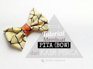Tutorial Membuat Pita (Bow) dari Kain Perca