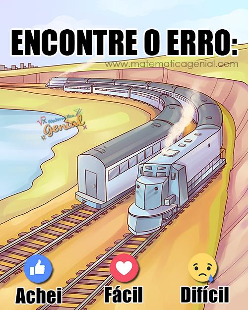 Desafio do trem: Encontre o erro nesta imagem