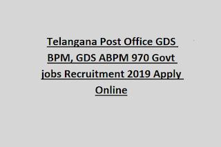 Telangana Post Office GDS BPM, GDS ABPM 970 Govt jobs Recruitment 2019 Apply Online
