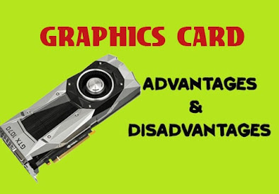 5 Advantages and Disadvantages of Graphics Card | Drawbacks & Benefits of Graphics Card