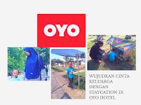 Wujudkan Cinta Keluarga Dengan Staycation di OYO Hotel