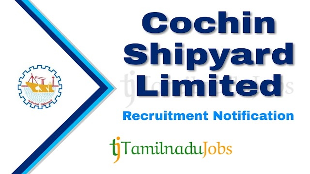 CSL Recruitment notification of 2019 - for Ship Draftsman Trainee - 50 post