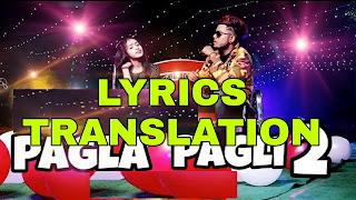 Pagla Pagli 2 Lyrics in English | With Translation | – ZB