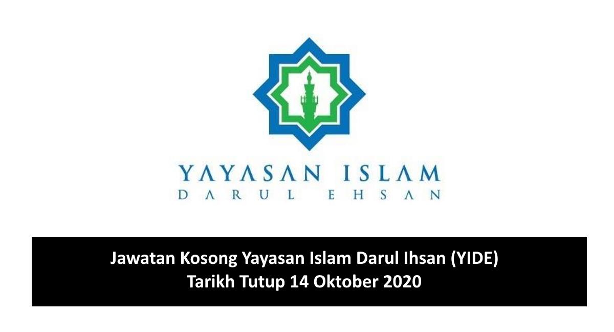 Jawatan Kosong Yayasan Islam Darul Ehsan Yide Tarikh Tutup 14 Oktober 2020
