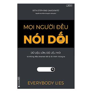 Mọi người đều nói dối - Dữ liệu lớn, Dữ liệu mới và những điều Internet tiết lộ về chính chúng ta ebook AWZ3EPUBPDFPRCMOBI