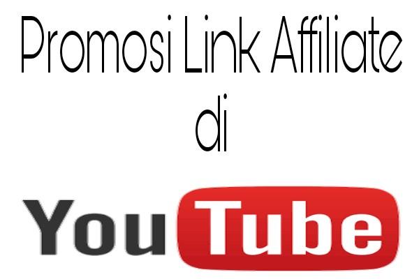 Cara Promosi Link Affiliate Melalui Youtube