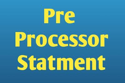 Pre processor statement