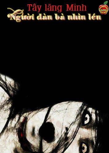 [Free] Truyện ma kinh dị: KHUY NƯƠNG (Người đàn bà nhìn lén)- Tây Lăng Minh (Trái Táo diễn đọc)