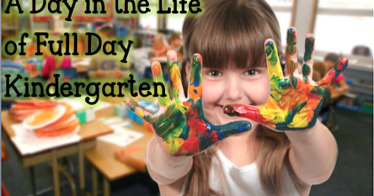 Kinder Kraziness: A Day in the Life of Full Day Kindergarten - Part 3