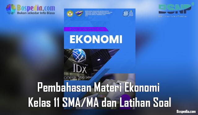 Pembahasan Materi Ekonomi Kelas 11 SMA/MA dan Latihan Soal