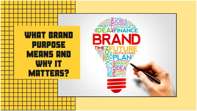 All You Need To Know About Brand Purpose And Why It Matters