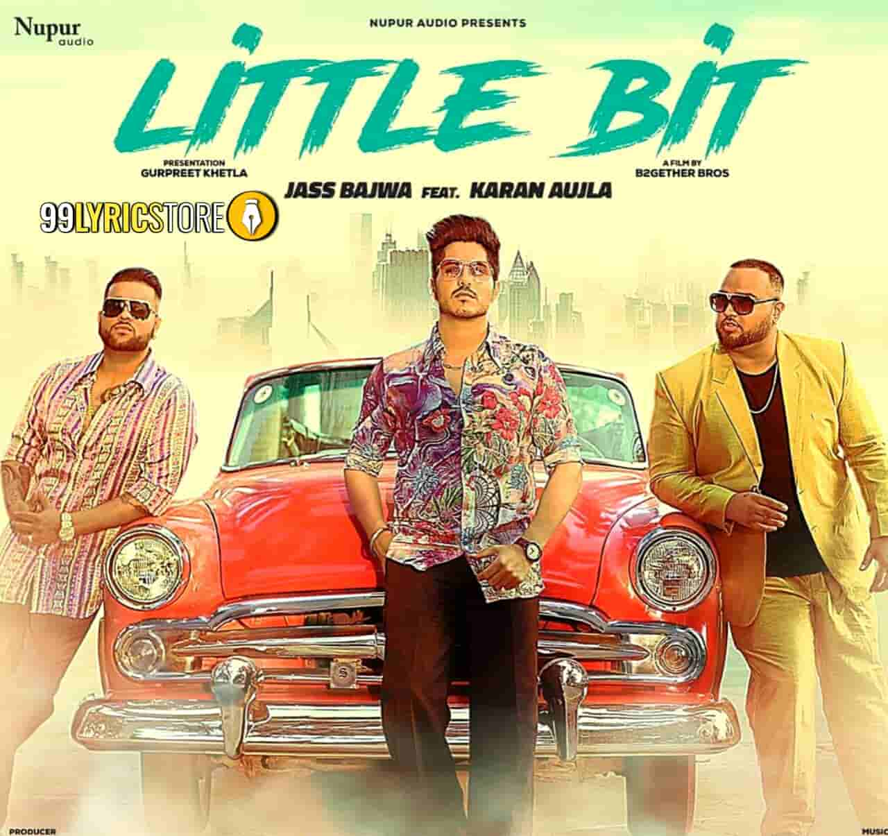 Little Bit Punjabi Song Sung by Jass Bajwa ft Karan Aujla