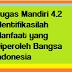 Tugas Mandiri 4.2 Identifikasilah Manfaat yang Diperoleh Bangsa Indonesia