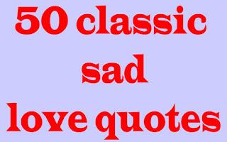 50 classic sad love quotes