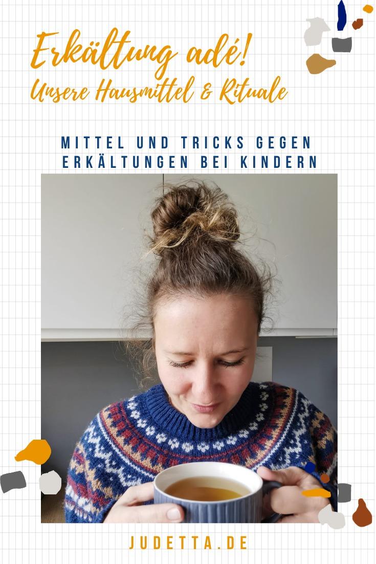 Tipps und Tricks und Hausmittel für Erkältung, Schnupfen und Husten bei Kindern, mit denen wir gut durch den Winter kommen / judetta.de