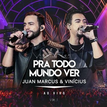 Juan Marcus e Vinícius – Pra Todo Mundo Ver (2019) CD Completo