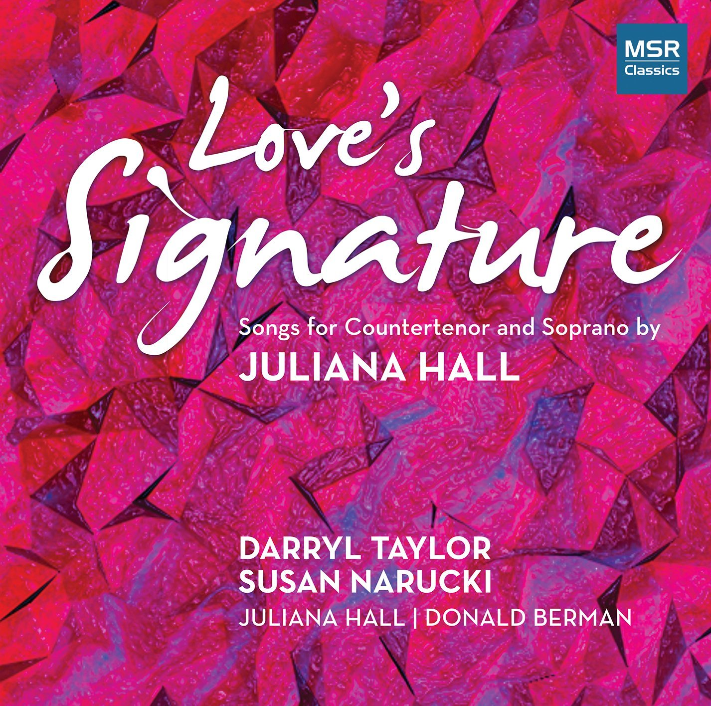 RECORDING OF THE MONTH | March 2017: Juliana Hall - LOVE'S SIGNATURE (MSR Classics MS 1603)