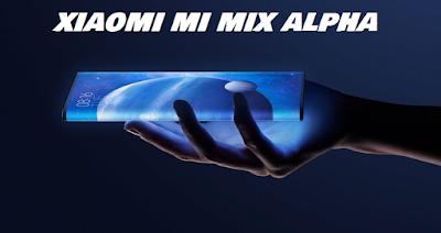 شاومي Xiaomi Mi Mix Alpha مصنوع بالكامل من الشاشة  وكاميرا بدقة 108 ميجابكسل مواصفات شاومى مى ميكس الفا Xiaomi Mi Mix Alpha الامكانيات/الشاشه/الكاميرات/البطاريه شاومي مي ميكس Xiaomi Mi Mix Alpha