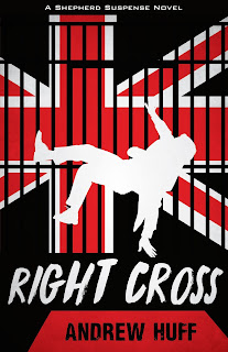 RIGHT CROSS (Shepherd Suspense #3) by Andrew Huff
