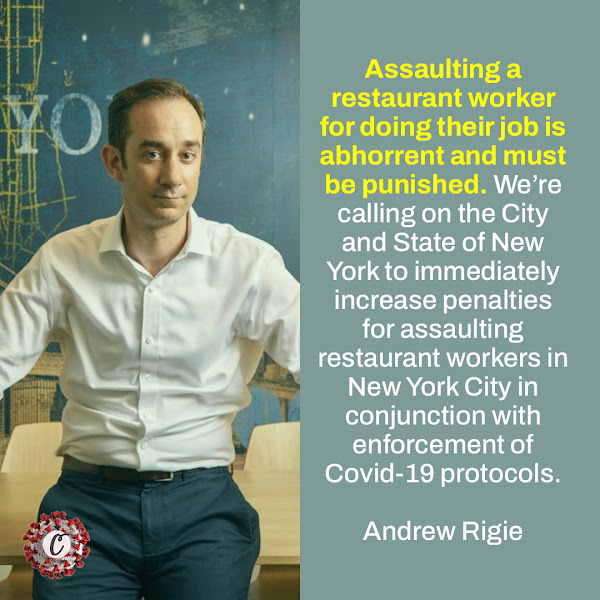 Assaulting a restaurant worker for doing their job is abhorrent and must be punished. We're calling on the City and State of New York to immediately increase penalties for assaulting restaurant workers in New York City in conjunction with enforcement of Covid-19 protocols. — Andrew Rigie, executive director of the New York City Hospitality Alliance