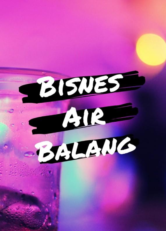 Air Balang! Bisnes Paling Berani Dan Menguntungkan 'On The Spot' Dengan Syarat Mestilah...