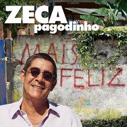 Mais Feliz – Zeca Pagodinho 2019 CD Completo