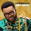[Album] Iro Halleluyah By Mike Abdul