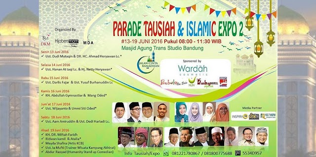 Parade Tausiah dan Islamic Expo 2 di Masjid Agung Trans Studio, 13-19 Juni 2016