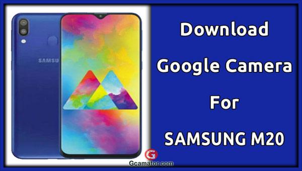 Gcam For Samsung Galaxy M20