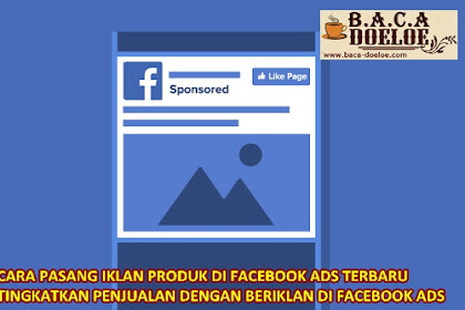 Cara Pasang Iklan Berbayar di Facebook Ads Terbaru