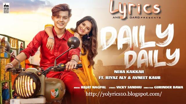 DAILY DAILY Lyrics - Neha Kakkar ft. Riyaz Aly | YoLyircs