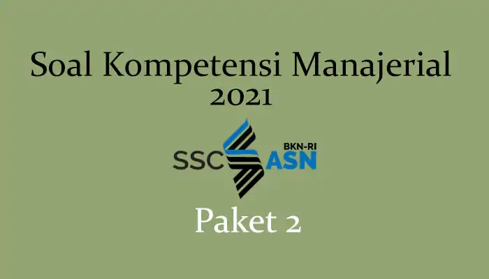 Soal Kompetensi Manajerial 2021 + Kunci Jawaban (Paket 2)