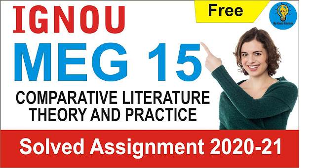 MEG 15; MEG 15 COMPARATIVE LITERATURE THEORY AND PRACTICE  Solved Assignment 2021 – 2021