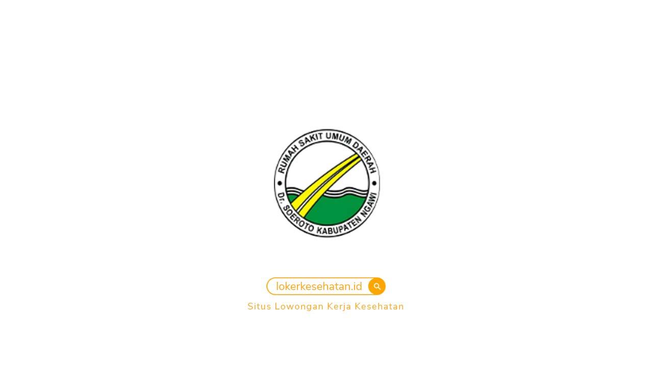 Rekrutmen Pegawai Non PNS RSUD Dr. Soeroto Ngawi Jawa Timur 2021