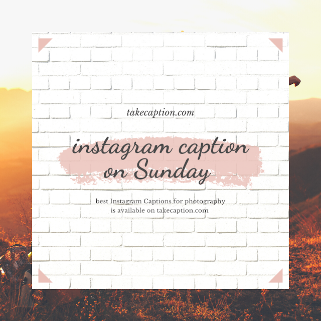100+ Sunday Instagram captions  [Short, Lazy, Funny, Motivational]