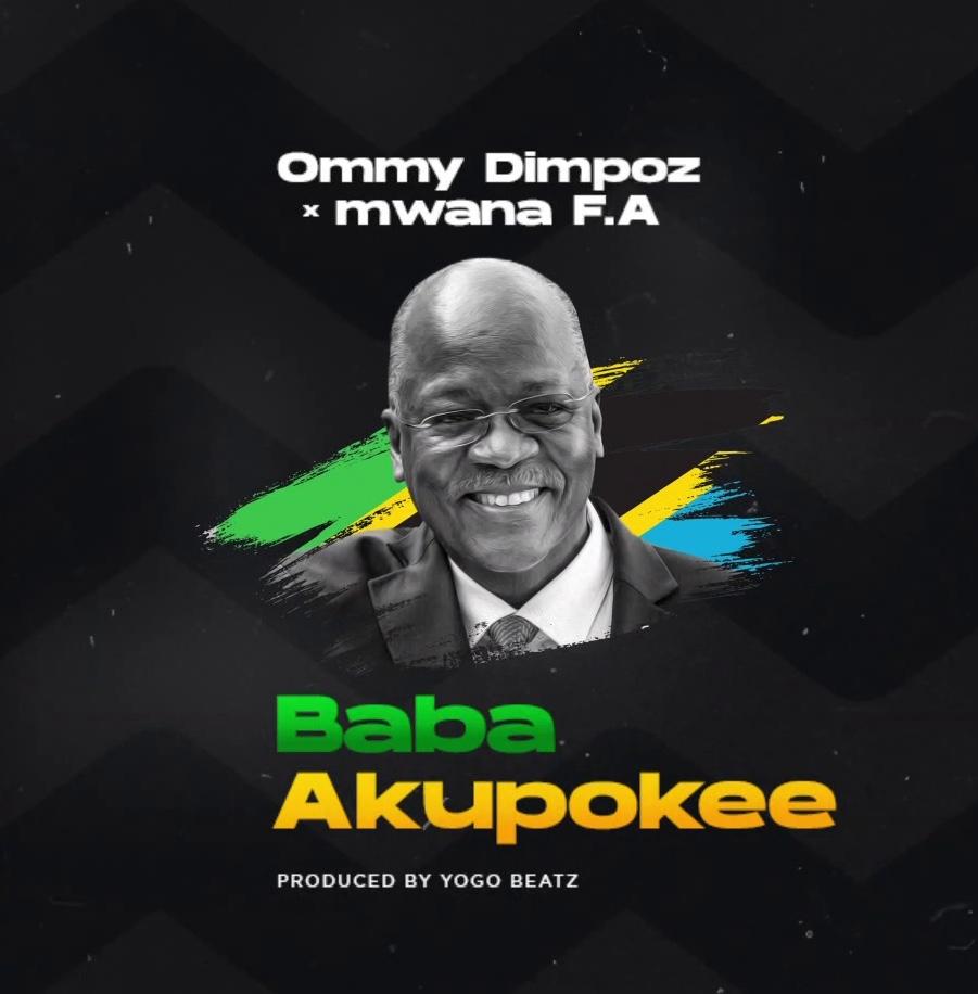 Ommy Dimpoz & Mwana FA – Baba Akupokee magufuli