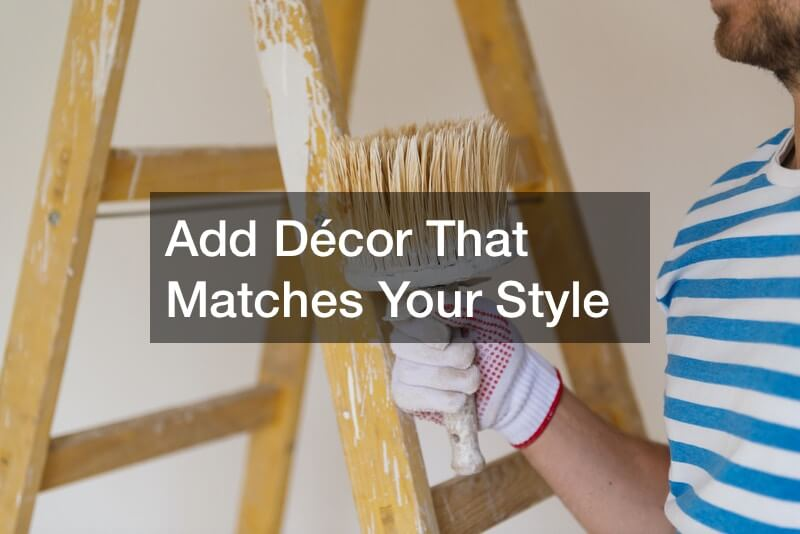 Add Décor That Matches Your Style