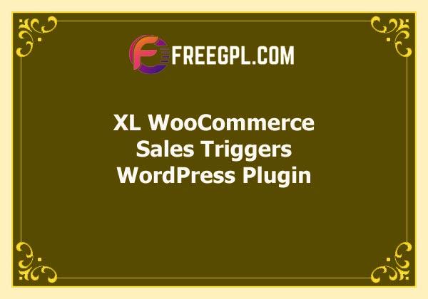 XL WooCommerce Sales Triggers Free Download