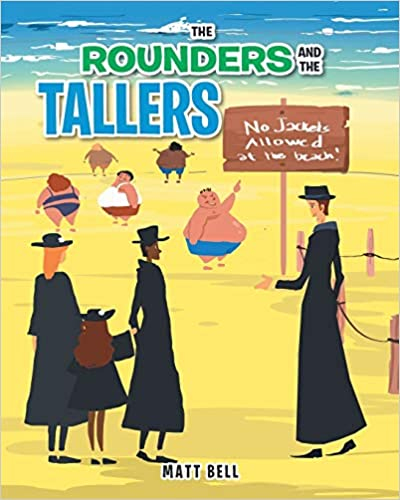The Rounders and the Tallers by Matt Bell