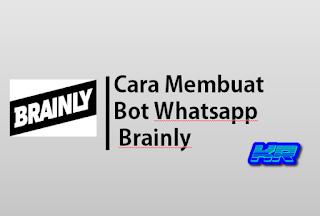Cara membuat  Bot Whatsapp Brainly  Dengan RDP / PC