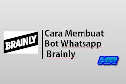 Cara Membuat Bot Whatsapp Brainly dan Cara menggunakannya