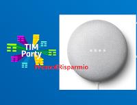 Logo Con TIM Party vinci Google Nest Mini : come partecipare gratis