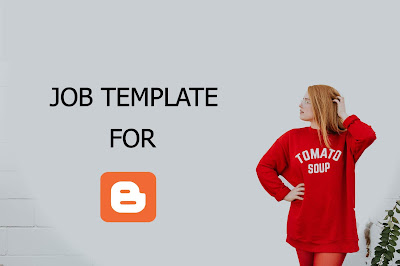 Best job template For Blogger Blog