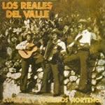 los reales del valle cumbias y corridos norteños