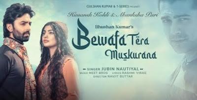 Bewafa Tera Muskurana Lyrics in Hindi, Jubin Nautiyal, Hindi Songs Lyrics