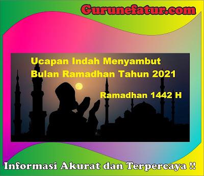 Ucapan Indah Menyambut Bulan Ramadhan Tahun 2021