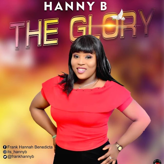 Download Music || The Glory – Hanny B
