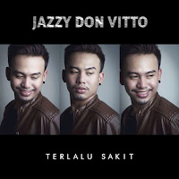 Lirik Lagu Jazzy Don Vitto Terlalu Sakit