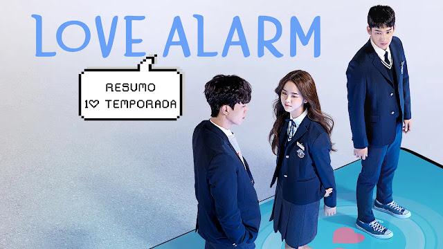 Love Alarm: relembre a 1ª temporada neste resumo